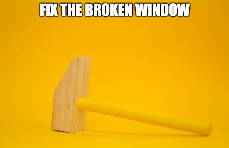 fix the broken windows