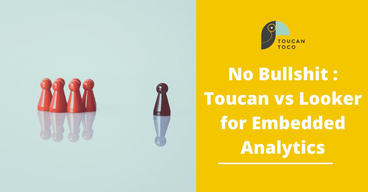 No-Bullshit-_-Toucan-vs-Looker-for-Embedded-Analytics-min-2